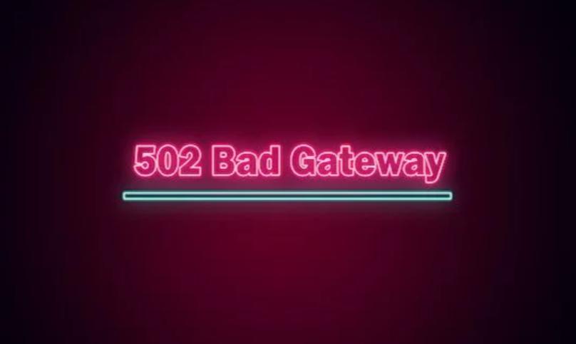 502-bad-gateway-error